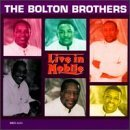 Bolton Brothers Vol. 1 Live In Mobile Live In Mobile