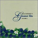 Blackberry's Greatest Hits Vol. 2 Blackberry's Greatest H Bolton Brothers Williams Pace Blackberry's Greatest Hits