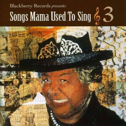 Songs Mama Used To Sing Vol. 3 Songs Mama Used To Sing