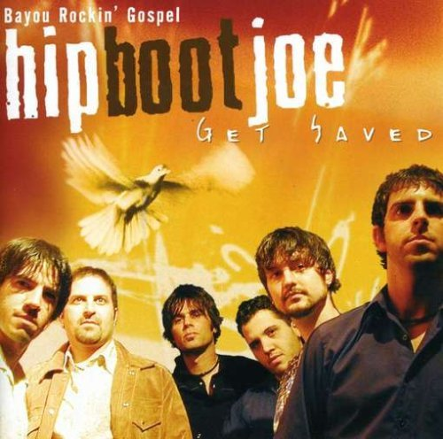 Hip Boot Joe Get Saved