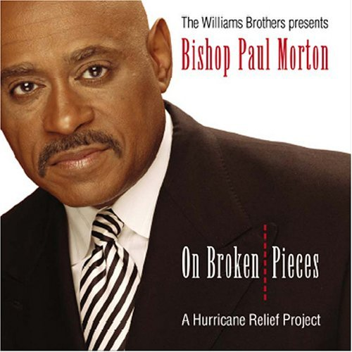 Bishop Paul Morton On Broken Pieces Hurricane Re