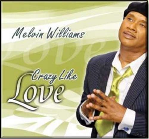 Melvin Williams Crazy Like Love