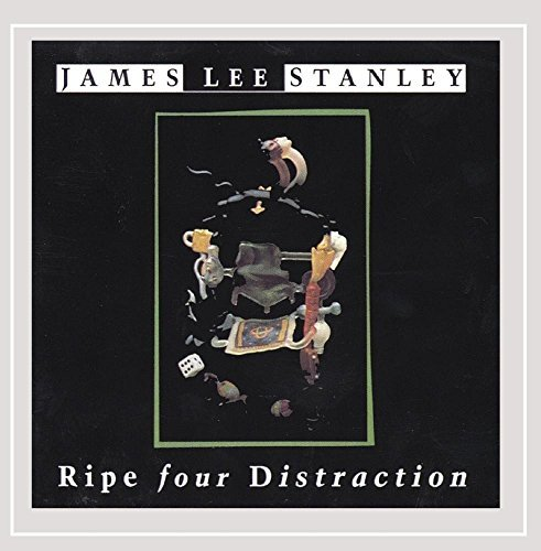 James Lee Stanley Ripe Four Distraction