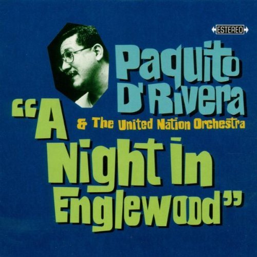Paquito & United Nati D'rivera Night In Englewood