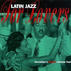 Messidor's Finest Vol. 4 Latin Jazz For Lovers Perez Hidalgo Bauza Patao Messidor's Finest