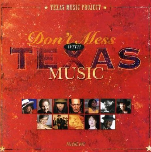 Don't Mess With Texas Music Vol. 1 Don't Mess With Texas M