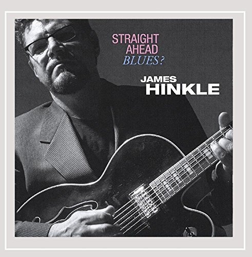 James Hinkle Straight Ahead Blues? Import