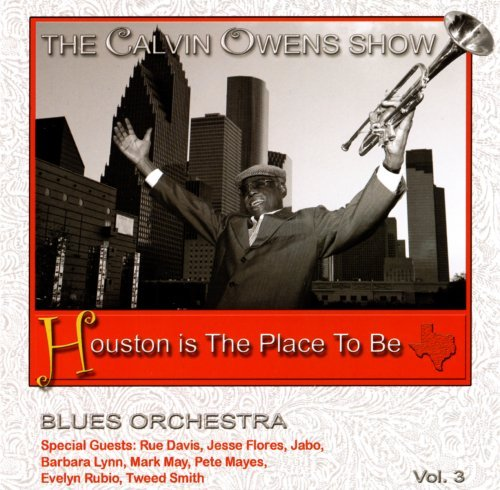 Calvin & His Blues Orche Owens Houston Is The Place To Be