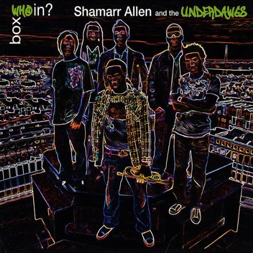 Shamarr Allen & The Underdawgs Box Who In?