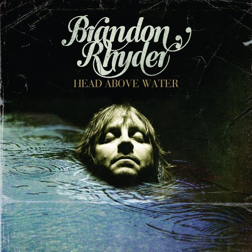 Brandon Rhyder Head Above Water Incl. Bonus DVD