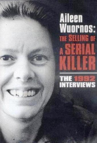 Aileen Wuornos Selling Of A Se Aileen Wuornos Selling Of A Se Clr Nr