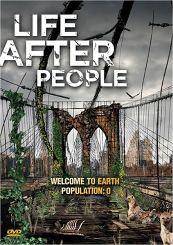 Life After People Welcome To Earth Nr