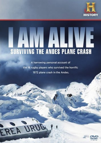I Am Alive Surviving The Andes Plane Cras Surviving The Andes Plane Cras