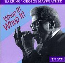 George Earring' Mayweather Whup It Whup It!
