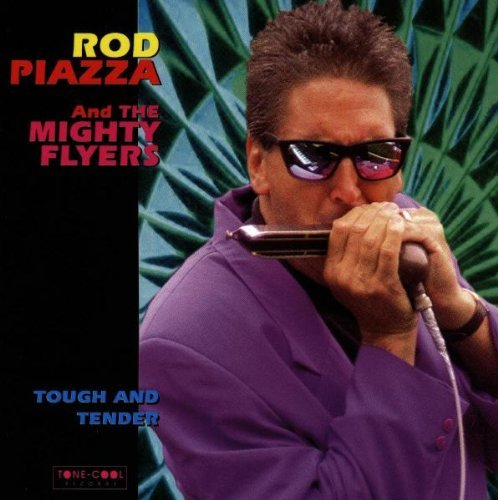 Rod Piazza Tough & Tender