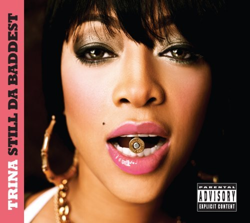 Trina Still Da Baddest Explicit Version