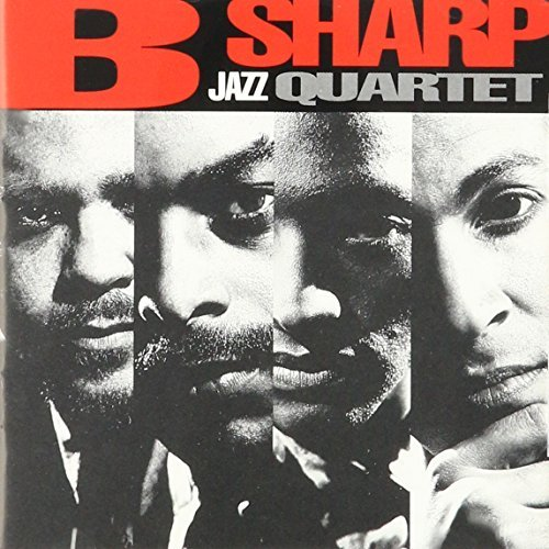 B Sharp Jazz Quartet B Sharp Jazz Quartet