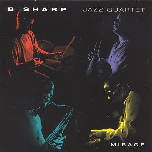 B Sharp Jazz Quartet Mirage