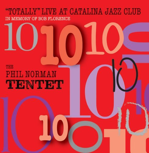 Phil Tentet Norman Totally Live At Catalina Jazz