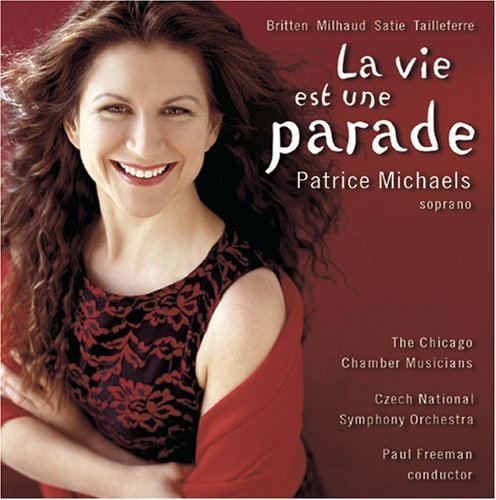 Patrice Michaels La Vie Est Une Parade Michaels (sop) Freeman Czech Natl So