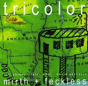 Tricolor Mirth & Feckless