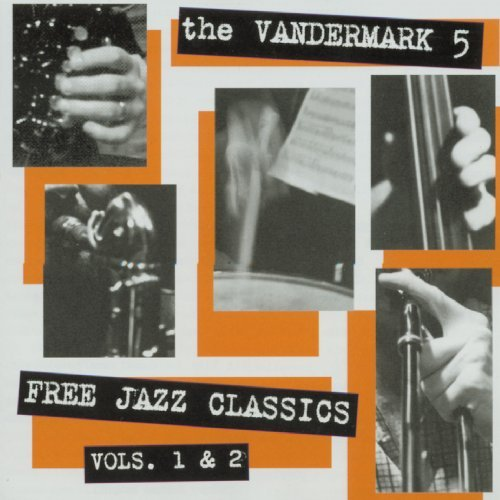 Vandermark 5 Vol. 1 2 Free Jazz Classics 2 CD