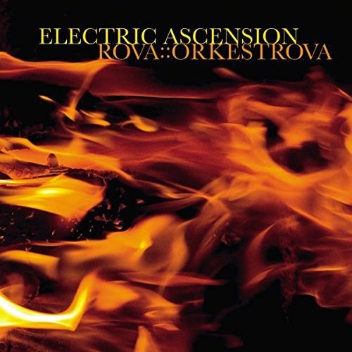Rova Orkestrova Electric Ascension