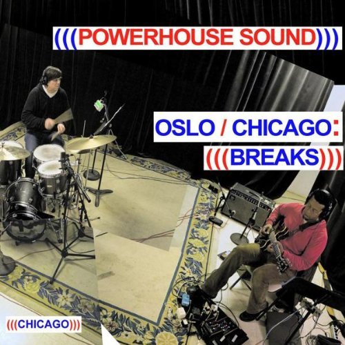 Powerhouse Sound Oslo Chicago Breaks 2 CD