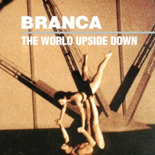 Glenn Branca World Upside Down