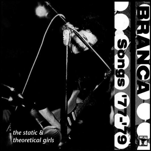 Glenn Branca Songs 1977 79