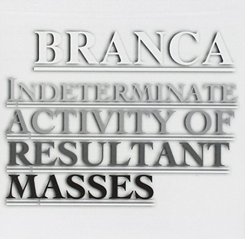 Glenn Branca Indeterminate Activity Of Resu