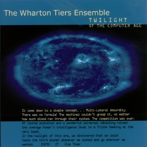 Tiers Wharton Ensemble Twilight Of The Computer Age