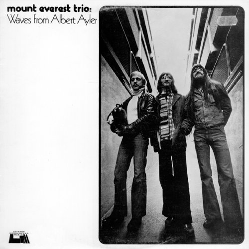 Mount Everest Trio 1675 77 Waves From Albert Ayle Unheard Music