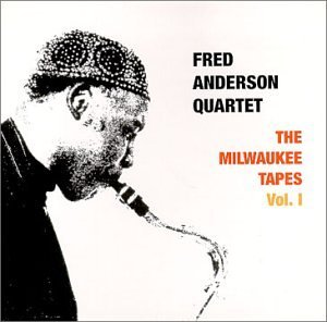 Fred Quartet Anderson Vol. 1 1980 Milwaukee Tapes Unheard Music