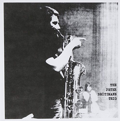 Peter Brotzmann For Adolphe Sax (1967)