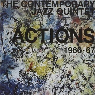 Contemporary Jazz Quintet Actions 1966 67
