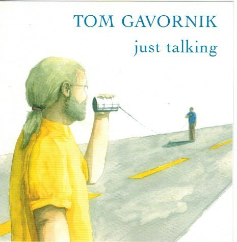 Tom Gavornik Just Talking