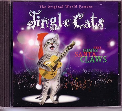 Jingle Cats Here Comes Santa Claws