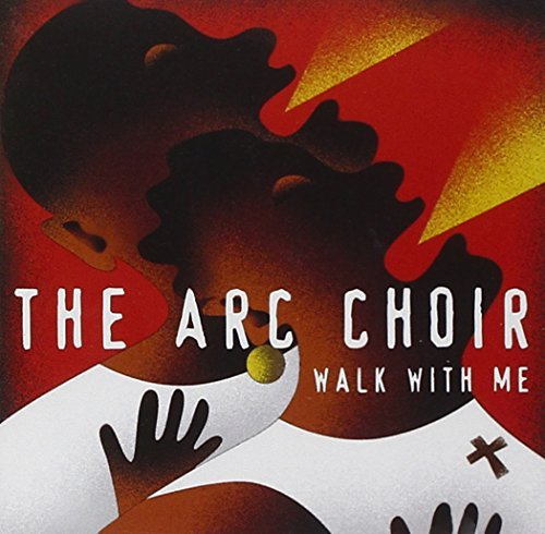 Arc Choir Walk With Me