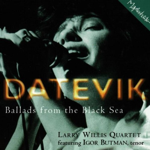Datevic With The Larry Willis Ballads From The Black Sea