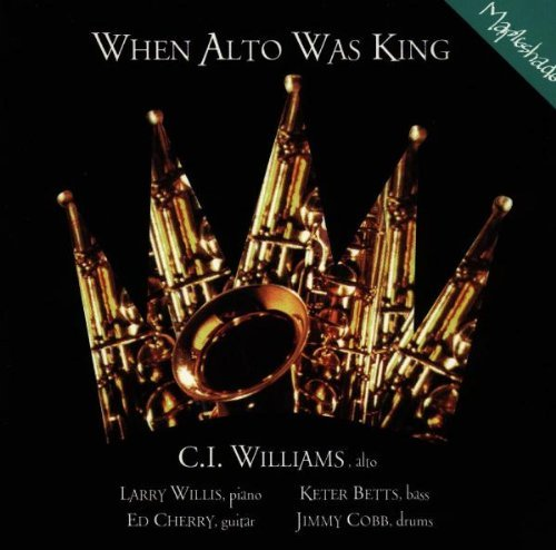 C.I. Williams When Alto Was King