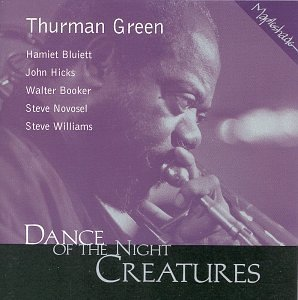 Thurman Green Dance Of The Night Creatures Feat. John Hicks Trio