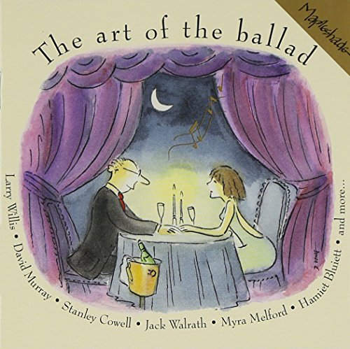 Art Of The Ballad Art Of The Ballad Willis Murray Cowell Walrath Melford Bluiett