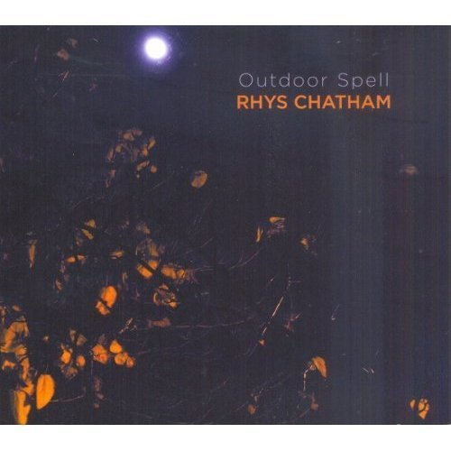 Rhys Chatham Outdoor Spell