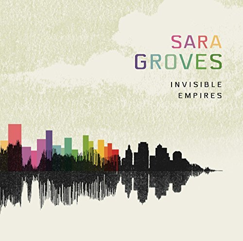 Sara Groves Invisible Empires