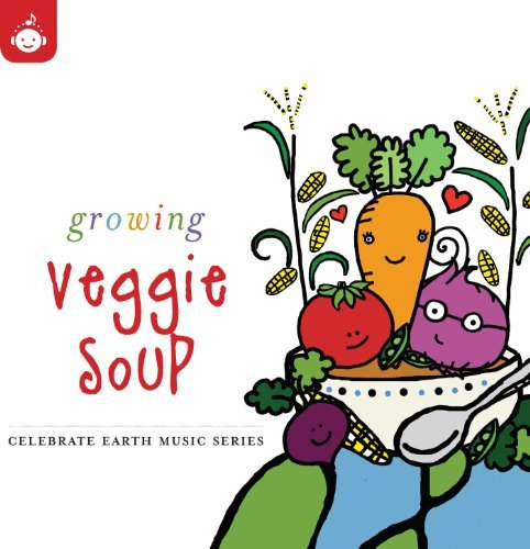 Celebrate Earth Growing Veggi Growing Veggie Soup Celebrate Enhanced CD