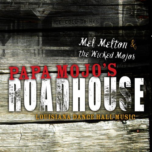 Mel & The Wicked Mojos Menton Papa Mojo's Roadhouse Enhanced CD