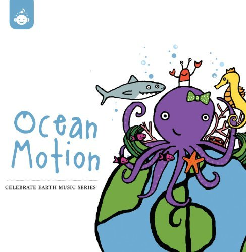 Celebrate Earth Ocean Motion Ocean Motion Celebrate Earth