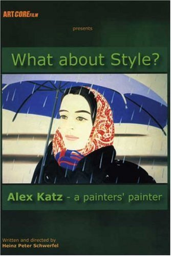 What About Style? Alex Katz A What About Style? Alex Katz A Ws Ger Lng Eng Dub Nr