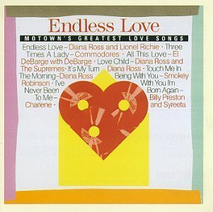 Endless Love Endless Love Motown's Greatest Ross Richie Robinson Debarge Preston & Syreeta Supremes